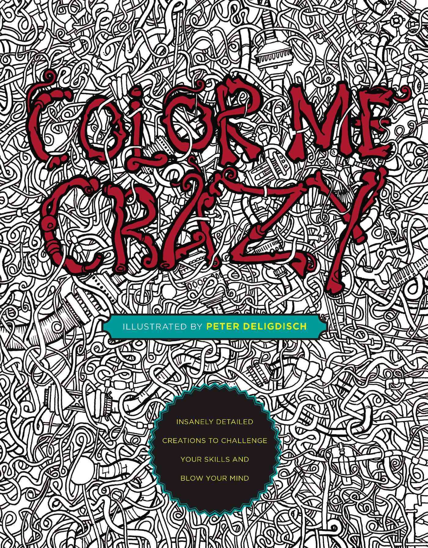 Color Me Crazy Coloring Book